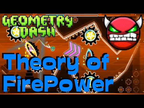 """Geometry Dash"" - Theory of FirePower (H4RD Demon)"
