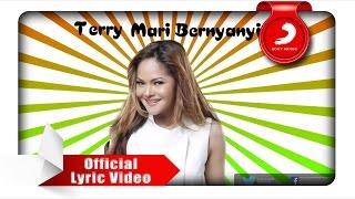 TERRY - Mari Bernyanyi (Lyric Video)