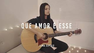 Download Video Que Amor é Esse   Ane Alma (Cover Luma Elpídio) MP3 3GP MP4