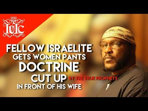 The Israelites: Unlearned Israelite Gets His Women's Pants Doctrine SMASHED!!! (IUIC-COLUMBUS)
