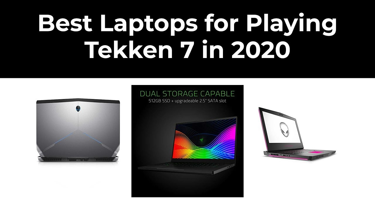 Best Laptops For Playing Tekken 7 Youtube