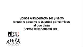Imperfecto ser (Letra) ▬ Piter-G + descarga
