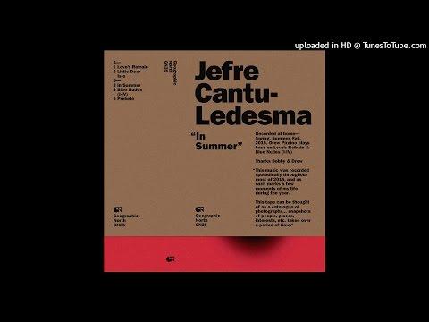 Jefre Cantu-Ledesma - In Summer