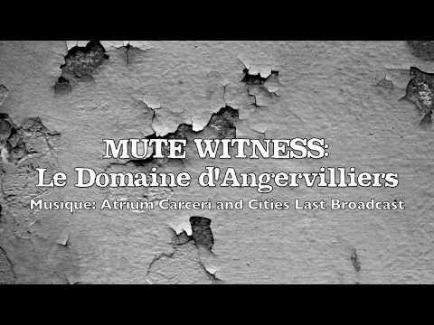 Mute Witness: Le Domaine d'Angervilliers
