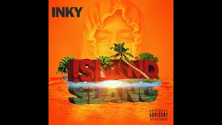 Inky - Island Slang [Official Audio]