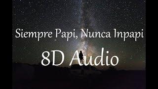 Luigi 21 Plus & J Balvin - Siempre Papi, Nunca Inpapi (8D Audio)