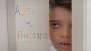 Alex and The Handyman | full film