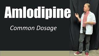 Amlodipine Dosage 2.5 mg 5 mg 10 mg
