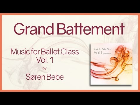 """""""Grand Battement"""" From """"Music For Ballet Class Vol.1"""" - Original Piano Songs By Pianist Søren Bebe"""