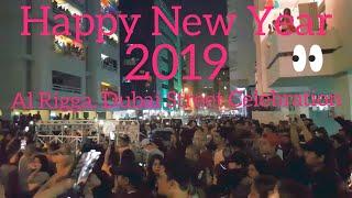 Happy New Year - 2019 | Al Rigga, Deira, Dubai Street Celebration...