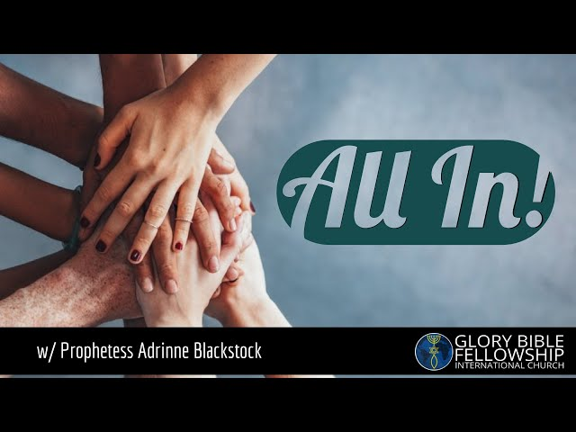 All In! - Prophetess Adrinne Blackstock