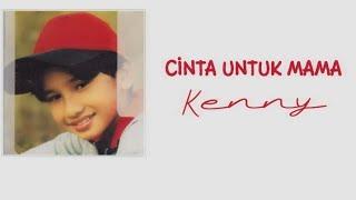 KENNY - Cinta Untuk Mama (lirik)