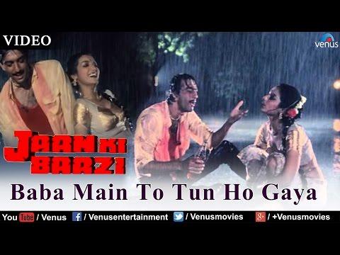 Baba Main To Tun Ho Gaya (Jaan Ki Baazi)
