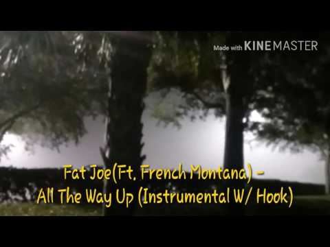 Fat Joe(Ft. French Montana) - All The Way Up(Instrumental W/ Hook)