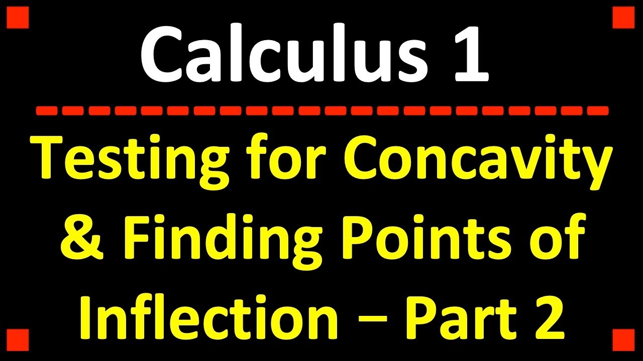 Testing For Concavity Finding Points Of Inflection Calculus