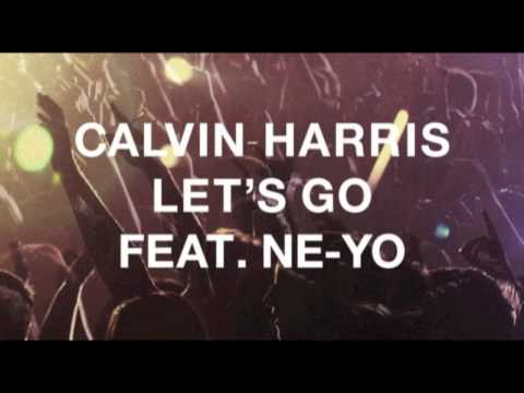 Calvin Harris - Lets Go ft  Ne-Yo (Noistation Remix)