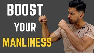 6 Surprising Ways to BOOST Your MANLINESS