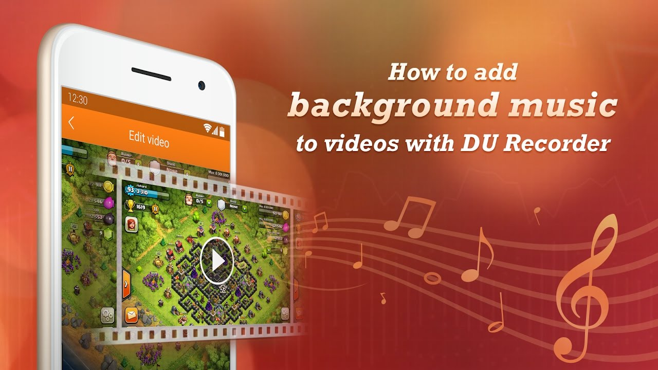 How To Add Background Music Videos With Du Recorder Best Screen For Android