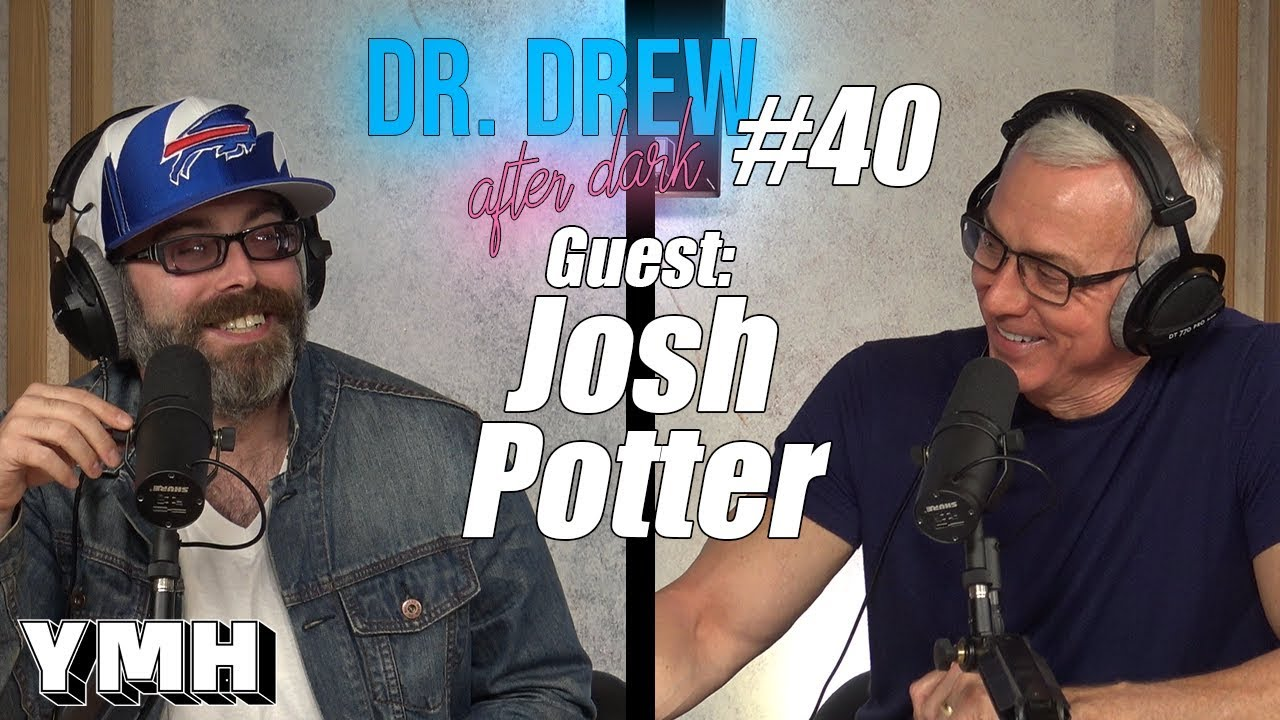 Dr Drew After Dark W Josh Potter Ep 40 Youtube the josh potter show is out every tuesday on the ymh youtube channel and wherever you listen to podcasts. dr drew after dark w josh potter ep 40