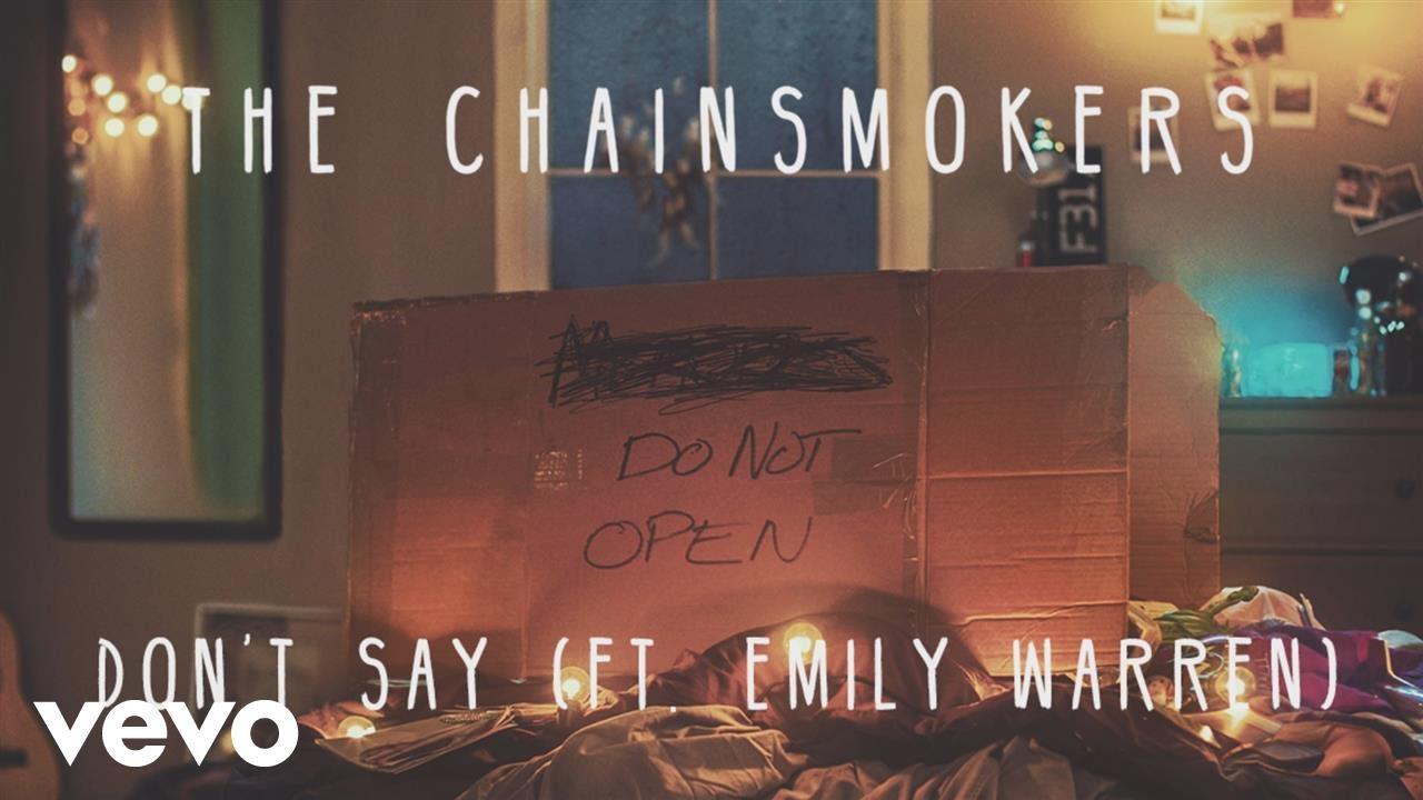 the-chainsmokers-dont-say-audio-ft-emily-warren-chainsmokersvevo