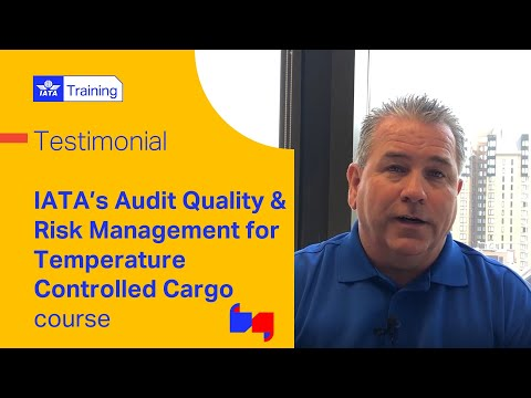 IATA Training | Audit, Quality and Risk Management for Temperature Controlled Cargo