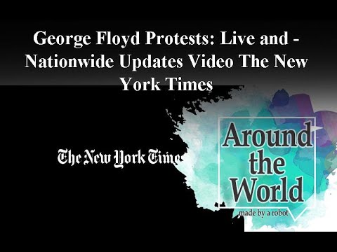 george-floyd-protests:-live-nationwide-updates-and-video---the-new-york-times