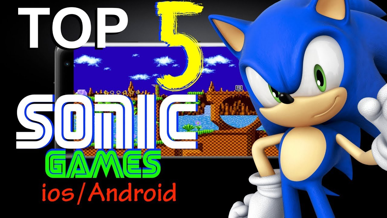 Top 5 Sonic Games 2019 Ios And Android Youtube