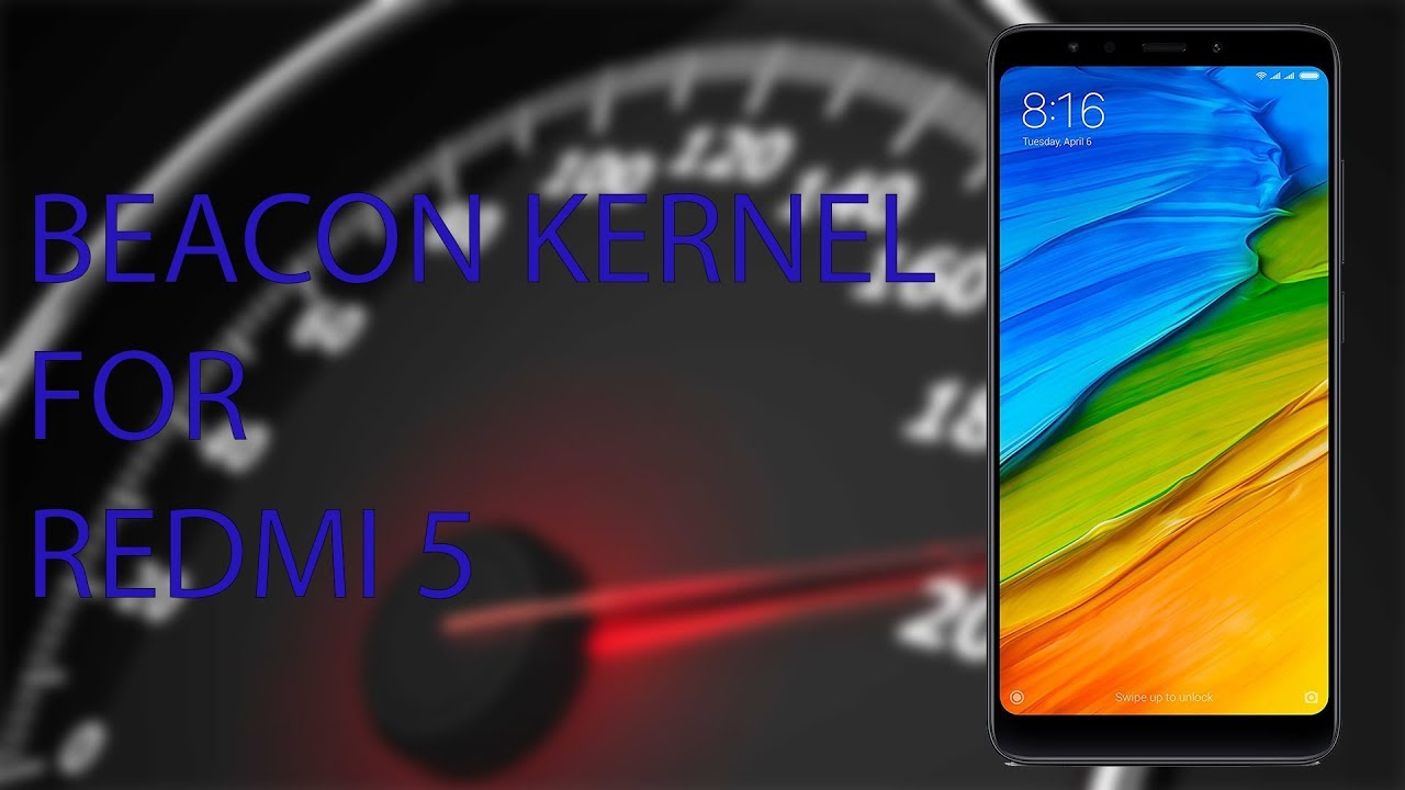 Improve Performance & Battery Life with Beacon Kernel For Redmi 5