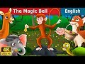 Magic Bell in English   Story   English Fairy Tales
