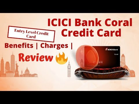 ICICI Bank Coral Credit Card Benefits | Full Details & Review 🔥🔥🔥