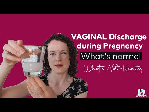 Vaginal Discharge During Pregnancy || What's Normal? || What's Unhealthy? || How To Handle It