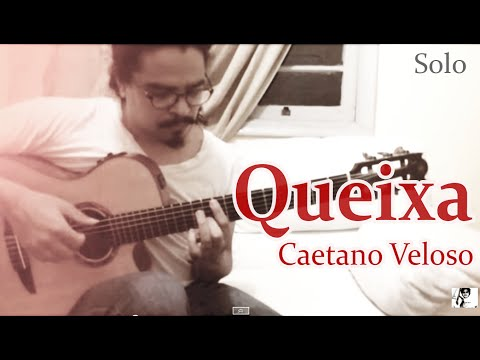 Caetano Veloso - QUEIXA (Violão Solo Fingerstyle) MPB #15