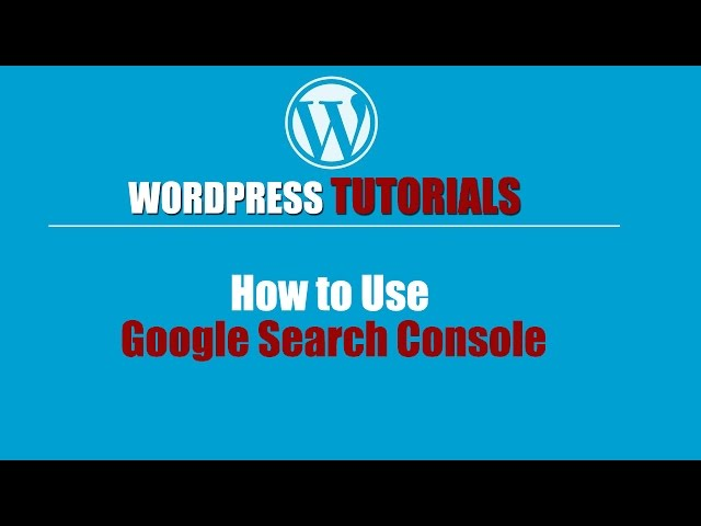 Google Console- Google Search Console - How to Use Google Search Console