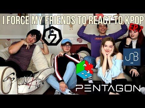 I FORCE MY FRIENDS TO REACT TO KPOP EP.7: BOY GROUPS (STRAY KIDS,GOT7,PENTAGON,EXO CBX,UNB)