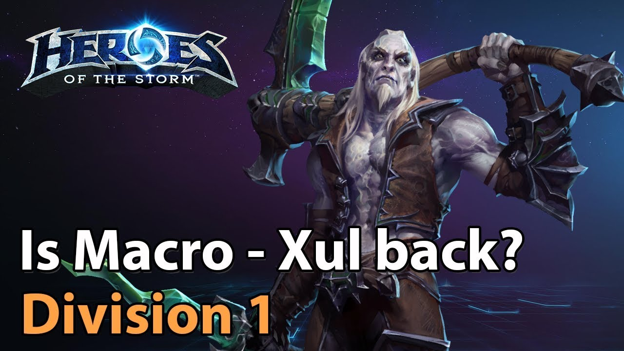 ► Xul back in the Macro-Meta? - Division 1 - Heroes of the Storm Amateur Play