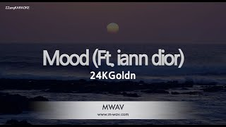 24KGoldn-Mood (Ft. iann dior) (Melody) [ZZang KARAOKE]