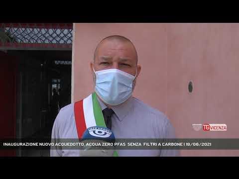 INAUGURAZIONE NUOVO ACQUEDOTTO, ACQUA ZERO PFAS  SENZA  FILTRI A CARBONE | 19/06/2021