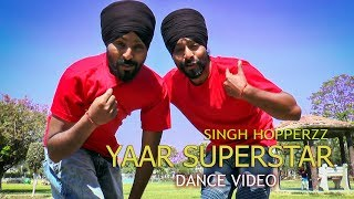 Singh Hopperzz - Yaar Superstar| Hardy Sandhu | Dance Video | Choreography By Singh Hopperzz