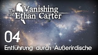 The Vanishing of Ethan Carter [04] [Entführung durch Aliens] [Redux] [Let's Play Gameplay Deutsch] thumbnail