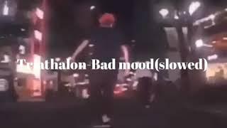 Triathalon--Bad mood(slowed)