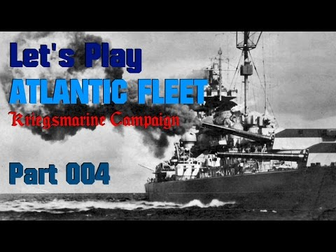 Let's Play Atlantic Fleet, Kriegsmarine Campaign, Part 004: Dynamic Campaign Live Stream Footage