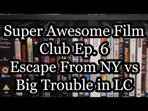 Super Awesome Film Club Ep. 6: Escape From New York Vs. Big Trouble in Little China
