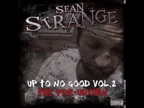 Sean Strange - Up To No Good Vol. 2  (Full album)