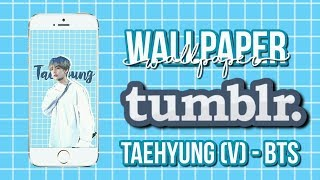 Tutorial Wallpaper Tumblr 3 Taehyung V BTS Canal I 39 m Soon