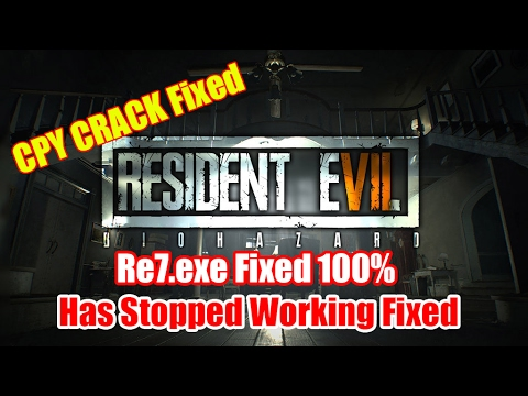 Resident Evil 7 Biohazard Has Stopped Working Fixed   Re7 exe Stopped  Working Fix
