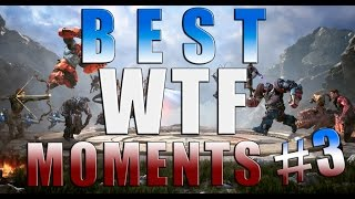 PARAGON - BEST WTF MOMENTS #3