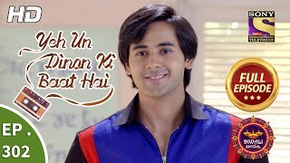 Yeh Un Dinon Ki Baat Hai - Ep 302 - Full Episode - 13th November, 2018