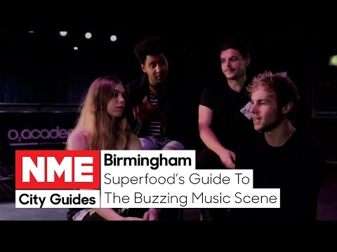Superfood's Guide To Birmingham's Buzzing Music Scene – Watch
