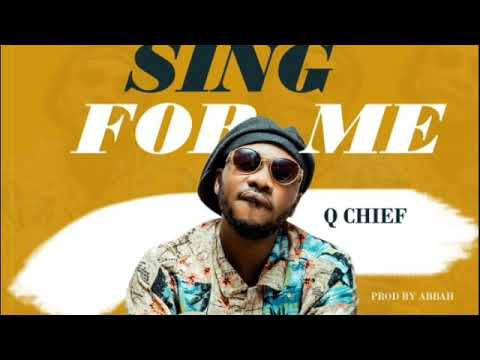 Q chief – Sing For Me ( Official Music Video )