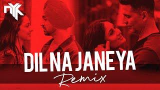Dil Na Jaaneya Remix -  DJ NYK & Aroone | Arijit Singh | Rochak Kohli | Good Newwz